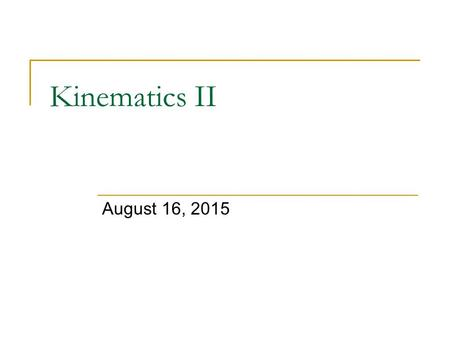 "Kinematics II August 16, 2015. Remember this graph? WHAT ABOUT ""B""??"