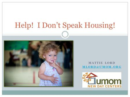 Help! I Don't Speak Housing! MATTIE LORD