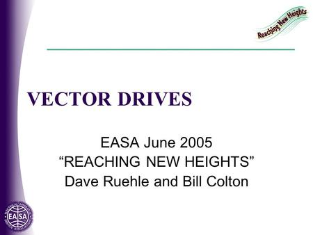 "VECTOR DRIVES EASA June 2005 ""REACHING NEW HEIGHTS"" Dave Ruehle and Bill Colton."