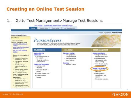 1 Creating an Online Test Session 1.Go to Test Management>Manage Test Sessions.