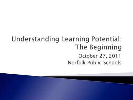 October 27, 2011 Norfolk Public Schools.  7:30 – 8:00 Overview of Curriculum Process  8:00 – 8:30 Q and A, Next Steps.