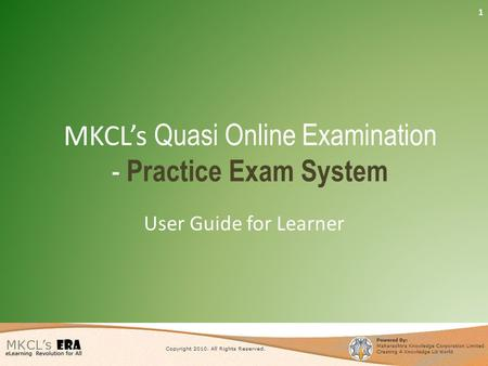 MKCL's Quasi Online Examination - Practice Exam System User Guide for Learner 1.