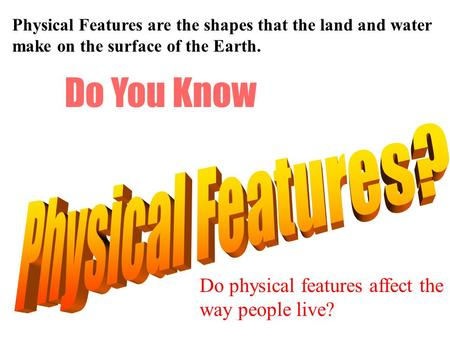 Do You Know Physical Features?