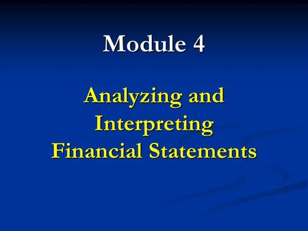 Analyzing and Interpreting Financial Statements