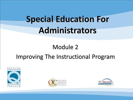 11 Special Education For Administrators Module 2 Improving The Instructional Program.