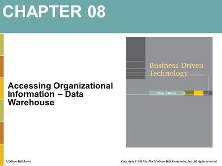 CHAPTER 08 Accessing Organizational Information – Data Warehouse