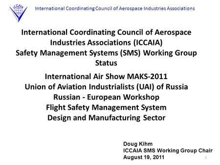International Coordinating Council of Aerospace Industries Associations International Coordinating Council of Aerospace Industries Associations (ICCAIA)