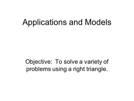 Applications and Models
