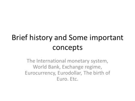 Brief history and Some important concepts