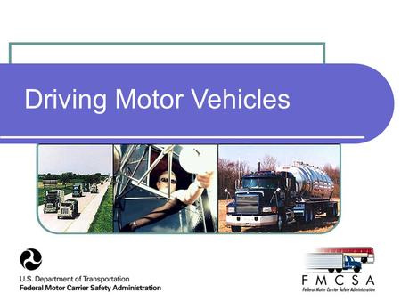 Driving Motor Vehicles. Reference Part 392 Driving of Motor Vehicles