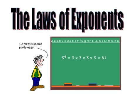 Exponents Exponential Form base exponent 53 53 means the product of 3 factors of 5 = 5 x 5 x 5.