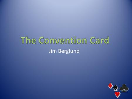 Jim Berglund. A bidding card is used by a partnership to select the meanings various bids will have during a bridge game. It is then kept on the table.
