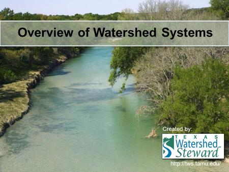 Overview of Watershed Systems  Created by: