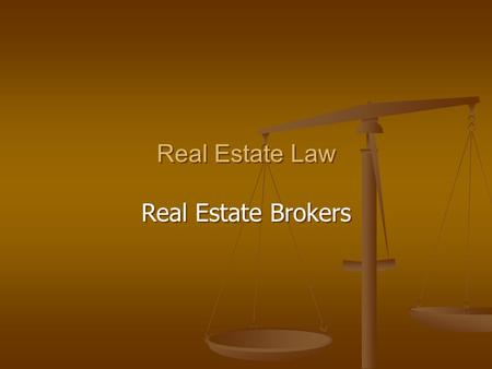 Real Estate Law Real Estate Brokers Real Estate Law Real Estate Brokers.