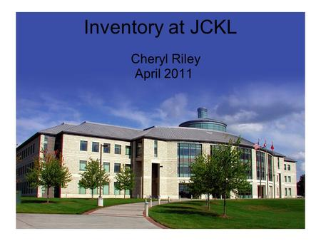 Inventory at JCKL Cheryl Riley April 2011. What is an inventory? An accounting of each of the books in JCKL We make certain each item has ●a good and.