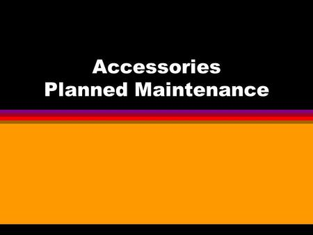 Accessories Planned Maintenance. Types l Humidifiers l Air Cleaners l Heat Recovery Ventilators l Condensate Pumps.