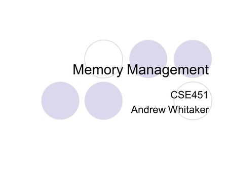 Memory Management CSE451 Andrew Whitaker. Big Picture Up till now, we've focused on how multiple programs share the CPU Now: how do multiple programs.