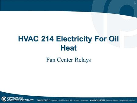 1 HVAC 214 Electricity For Oil Heat Fan Center Relays.