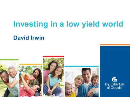 Investing in a low yield world David Irwin. 2 CTRL+ALT+DELETE.