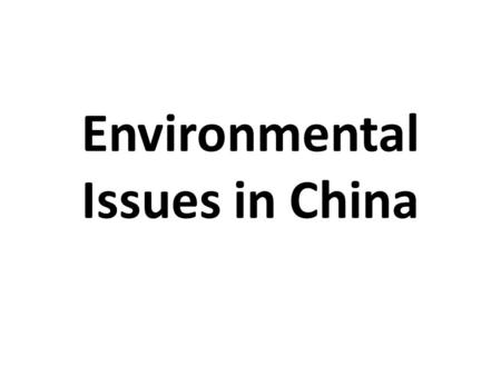 Environmental Issues <strong>in</strong> China. Introduction/Overview.