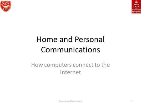 Home and Personal Communications How computers connect to the Internet Computing Department1.
