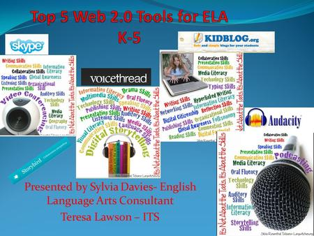 Presented by Sylvia Davies- English Language Arts Consultant Teresa Lawson – ITS.