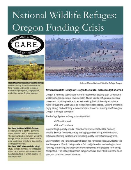 National Wildlife Refuges in Oregon face a $68 million budget shortfall Oregon is home to spectacular natural resources including over 20 national wildlife.