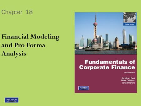 Chapter 18 Financial Modeling and Pro Forma Analysis.