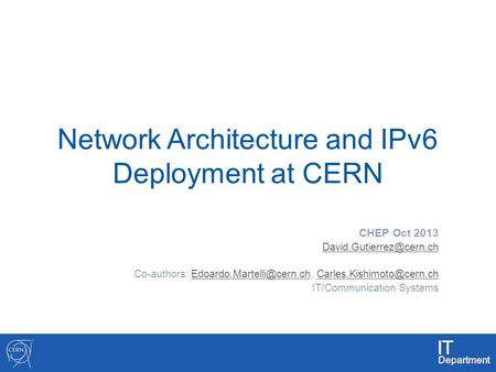 Network Architecture and IPv6 Deployment at CERN CHEP Oct 2013 Co-authors: