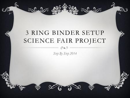 3 ring binder setup Science Fair Project