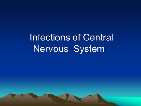 Infections of Central Nervous System. Section one: Survey Ⅰ. concept : all kinds of pathogens of organisms intrude into cerebral parenchyma, cerebral.