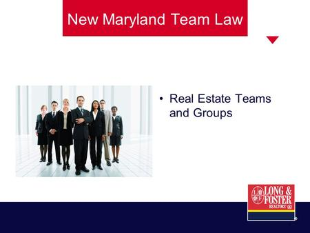 ® 1 New Maryland Team Law Real Estate Teams and Groups.