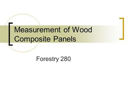 Measurement of Wood Composite Panels Forestry 280.