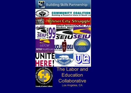The Labor and Education Collaborative Los Angeles, CA.