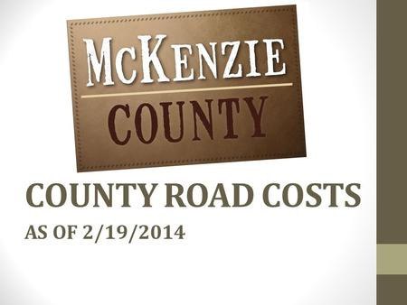 COUNTY ROAD COSTS AS OF 2/19/2014 COUNTY & STATE PAVED ROADS.