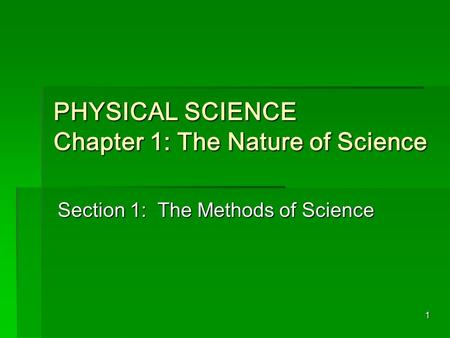 PHYSICAL SCIENCE Chapter 1: The Nature of Science