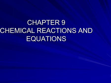 CHAPTER 9 CHEMICAL REACTIONS AND EQUATIONS. Law of conservation of Matter Mass is conserved in chemical reactions Mass of products = mass of reactants.