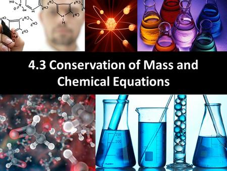 4.3 Conservation of Mass and Chemical Equations