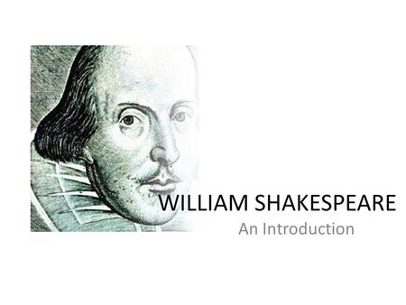 An introduction to the literature and life by william shakespeare