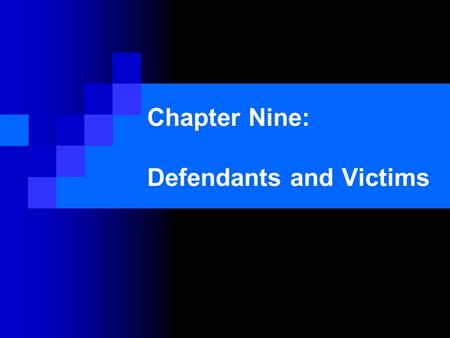 Chapter Nine: Defendants and Victims. Defendants and Victims are participants of the courtroom workgroup. Defendants and Victims are both subjects and.