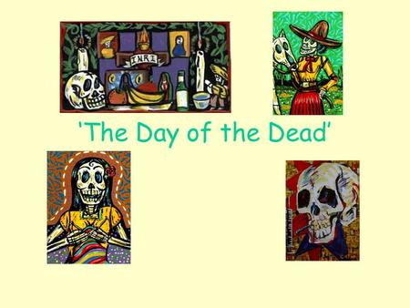 'The Day of the Dead'.