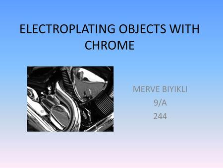 ELECTROPLATING OBJECTS WITH CHROME MERVE BIYIKLI 9/A 244.