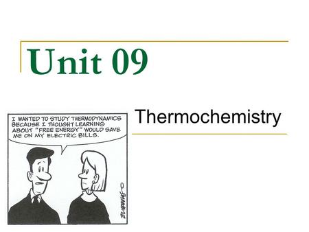 Unit 09 Thermochemistry.