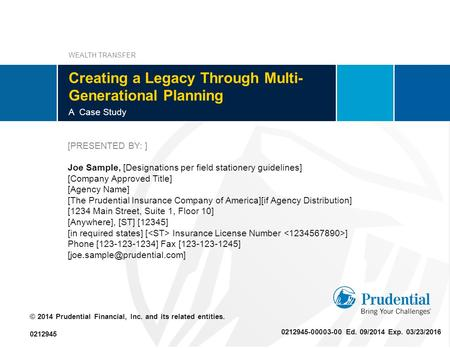 Creating a Legacy Through Multi- Generational Planning A Case Study [PRESENTED BY: ] Joe Sample, [Designations per field stationery guidelines] [Company.