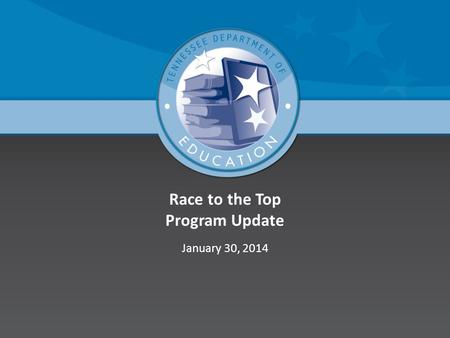 Race to the Top Program Update January 30, 2014. State Funding 2.