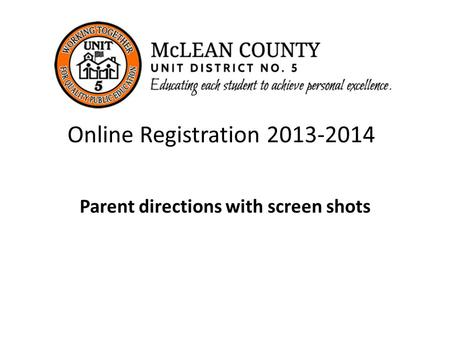 Online Registration 2013-2014 Parent directions with screen shots.