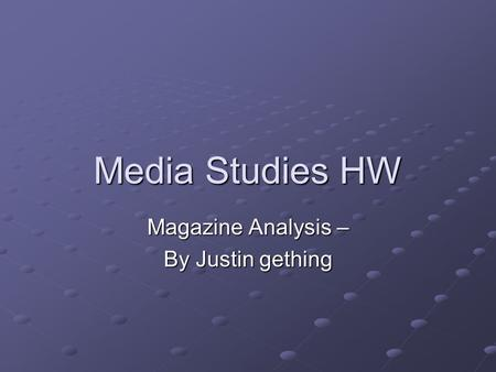 Media Studies HW Magazine Analysis – By Justin gething.