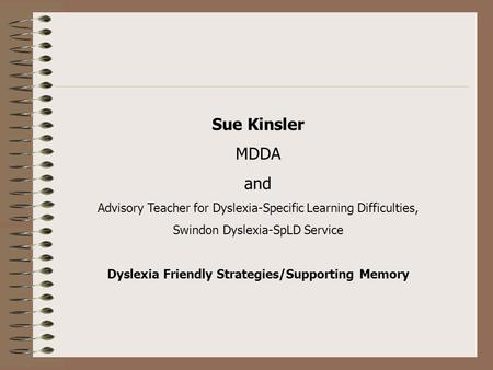 Dyslexia Friendly Strategies/Supporting Memory