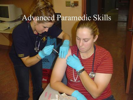 Advanced Paramedic Skills. Blood Glucose Determination Glucometers –How they work Preparation of the patient –Consent –Anticipate patient changes Prepare.