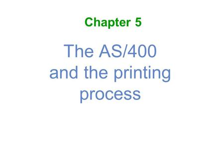 The AS/400 and the printing process